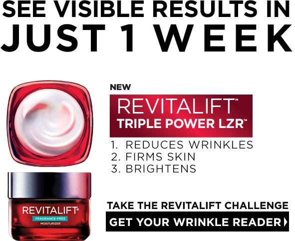 See visible results in just 1 week with Revitalift Triple Power LZR. Get your Wrinkle Reader Now